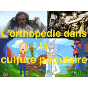 L'orthopédie dans la culture populaire