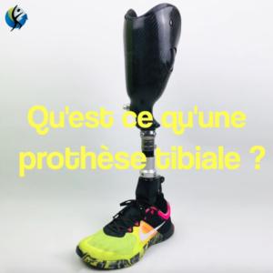[vidéo] Qu'est ce qu'une prothèse tibiale ? Description !